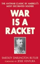 War Is a Racket ebook by Smedley Darlington Butler,Jesse Ventura