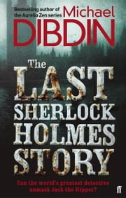 The Last Sherlock Holmes Story ebook by Michael Dibdin