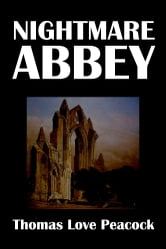 Nightmare Abbey by Thomas Love Peacock ebook by Thomas Love Peacock