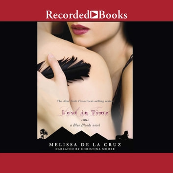 Lost in Time audiobook by Melissa De La Cruz
