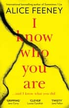 I Know Who You Are: A dark, chilling and clever psychological thriller with a killer twist ebook by Alice Feeney