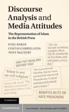 Discourse Analysis and Media Attitudes - The Representation of Islam in the British Press ebook by Paul Baker, Costas Gabrielatos, Tony McEnery