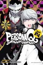Persona Q: Shadow of the Labyrinth Side: P4 - Volume 1 ebook by Mizunomoto, Atlus