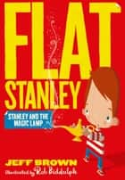 Stanley and the Magic Lamp eBook by Jeff Brown, Rob Biddulph