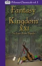 Fantasy Kingdom XXI ebook by Lisa Anne Nisula
