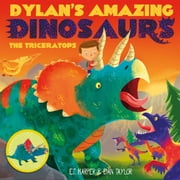 Dylan's Amazing Dinosaurs - The Triceratops ebook by E.T Harper,Dan Taylor