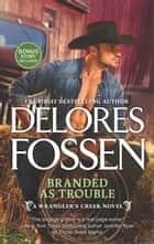Branded as Trouble - A Western Romance Novel eBook by Delores Fossen