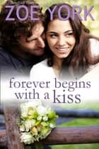 Forever Begins With a Kiss ebook by Zoe York