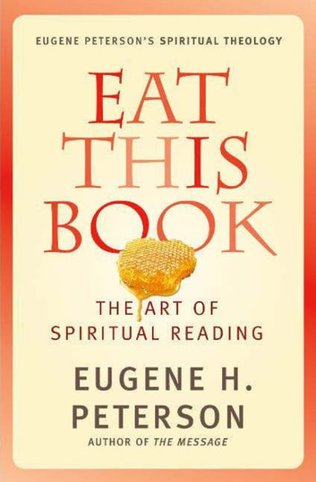 Eat This Book - A Conversation in the Art of Spiritual Reading ebook by Eugene Peterson