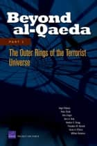 Beyond al-Qaeda: Part 2, The Outer Rings of the Terrorist Universe ebook by Angel Rabasa, Peter Chalk, Kim Cragin,...