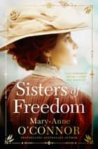Sisters of Freedom ebook by Mary-Anne O'Connor