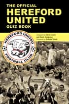 The Official Hereford United Quiz Book ebook by Chris Cowlin