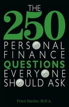 The 250 Personal Finance Questions Everyone Should Ask ebook by