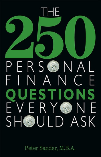 The 250 Personal Finance Questions Everyone Should Ask ebook by Peter Sander