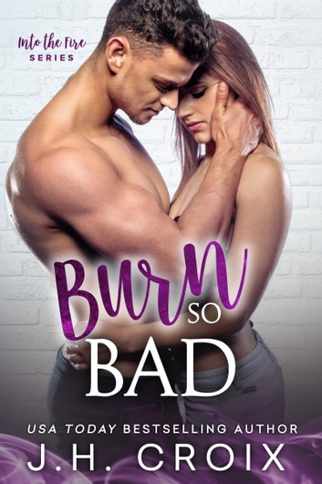 Burn So Bad ebook by J.H. Croix