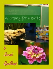 A Story for Morrie ebook by Sarah Quelland