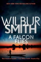 A Falcon Flies - The Ballantyne Series 1 ebook by Wilbur Smith