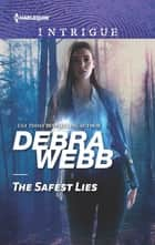 The Safest Lies ebook by Debra Webb