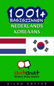1001+ basiszinnen nederlands - Koreaans ebook by Gilad Soffer