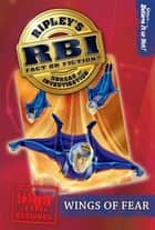 Ripley's RBI 05: Wings Of Fear ebook by Ripley's Believe It Or Not!