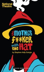 The Motherf**ker with the Hat ebook by Stephen Adly Guirgis