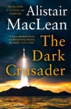 The Dark Crusader ebook by