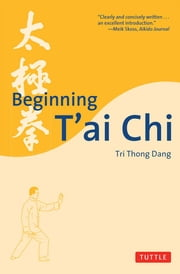 Beginning T'ai Chi ebook by Tri Thong Dang