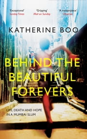 Adventure literary travel ebooks rakuten kobo behind the beautiful forevers life death and hope in a mumbai slum ebook by fandeluxe Ebook collections