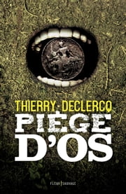 Piège d'os ebook by Thierry Declercq