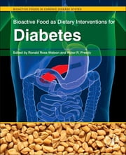 Bioactive Food as Dietary Interventions for Diabetes - Bioactive Foods in Chronic Disease States ebook by Ronald Ross Watson,Victor R. Preedy
