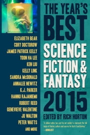 The Year's Best Science Fiction & Fantasy, 2015 Edition - The Year's Best Science Fiction & Fantasy, #7 ebook by Rich Horton