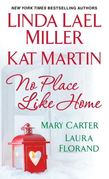 No Place Like Home ebook by Mary Carter,Linda Lael Miller,Kat Martin,Laura Florand