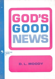 God's Good News ebook by Dwight L Moody
