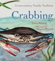 Crabbing: A Lowcountry Family Tradition ebook by Balsley, Tilda