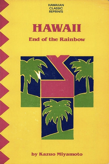 Hawaii End of the Rainbow ebook by Kazuo Miyamoto