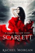Scarlett - A Creepy Hollow Story ebook by Rachel Morgan