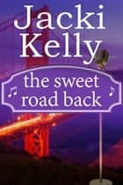 The Sweet Road Back ebook by Jacki Kelly
