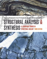 Structural Analysis and Synthesis - A Laboratory Course in Structural Geology ebook by Stehen M. Rowland,Ernest M. Duebendorfer,Ilsa M. Schiefelbein