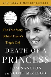 Death of a Princess - The True Story Behind Diana's Tragic End ebook by Tom Sancton, Scott Macleod