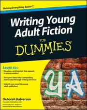 Writing Young Adult Fiction For Dummies ebook by Deborah Halverson,M. T. Anderson