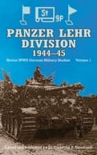 PANZER LEHR DIVISION 1944-45 ebook by Fred Steinhardt