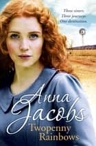 Twopenny Rainbows ebook by Anna Jacobs