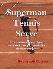 Superman Tennis Serve ebook by Joseph Correa