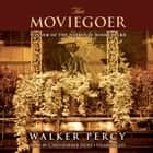 The Moviegoer audiobook by Walker Percy