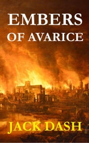 Embers of Avarice ebook by Jack Dash