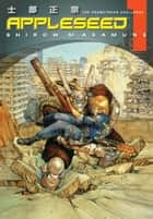 Appleseed Book 1: The Promethean Challenge ebook by Shirow Masamune