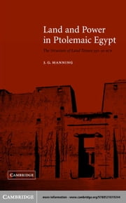 Land and Power in Ptolemaic Egypt ebook by Manning, J. G.