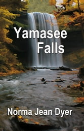 Yamasee Falls ebook by Norma Jean Dyer