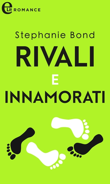 Rivali e innamorati (eLit) eBook by Stephanie Bond