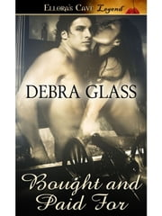 Bought and Paid For ebook by Debra Glass